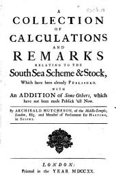 A Collection of Calculations and Remarks relating to the South Sea Scheme & Stock, etc