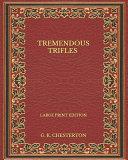Tremendous Trifles   Large Print Edition PDF