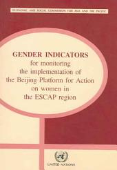 Gender Indicators for Monitoring the Implementation of the Beijing Platform for Action on Women in the ESCAP Region
