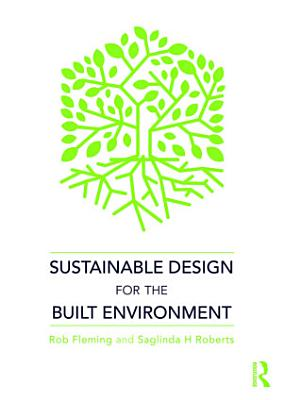 Sustainable Design for the Built Environment PDF