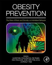Obesity Prevention: The Role of Brain and Society on Individual Behavior