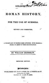 Goldsmith's Roman history: for the use of schools : revised and corrected, and a vocabulary of proper names appended : with prosodial marks, to assist in their pronunciation