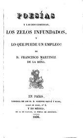 Poesías y las dos comedias, Los zelos infundados, y Lo que puede un empleo!