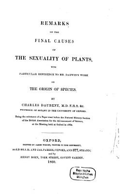 Remarks on the final causes of the sexuality of plants  with particular reference to Mr  Darwin s work on the origin of species PDF