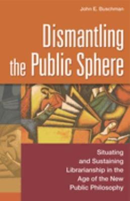 Dismantling the Public Sphere PDF
