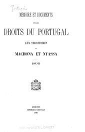Mémoire et documents sur les droits du Portugal aux territoires de Machona et Nyassa