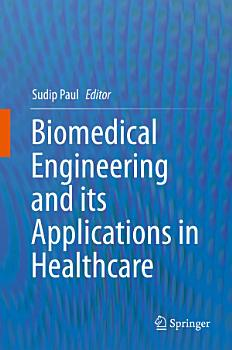 Biomedical Engineering and its Applications in Healthcare PDF