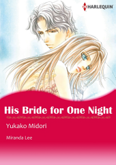 HIS BRIDE FOR ONE NIGHT: Harlequin Comics