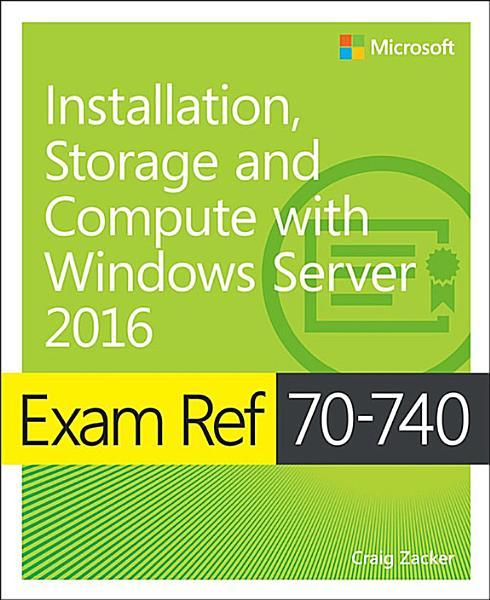 Exam Ref 70-740 Installation, Storage and Compute with Windows Server 2016 Pdf Book