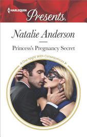 Princess's Pregnancy Secret: A Contemporary Royal Romance