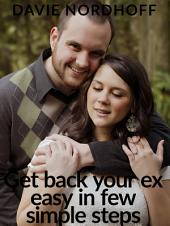 Get back your ex easy in few simple steps