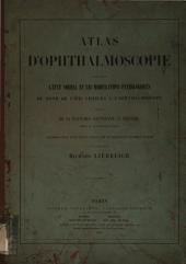 Atlas der Ophtalmoscopie, Darstellung des Augengrundes im gesunden und krankhaften Zustande