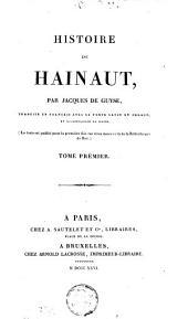 Histoire de Hainaut: traduite en francais avec le texte Latin en regard, et accompagnée de notes