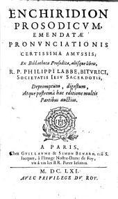 Enchiridion prosodicum, emmendate pronunciationis certissima amussis