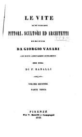 Le vite de ̕più eccellenti pittori, scultori ed architetti scritte da Giorgio Vasari: Volume 2,Parte 3