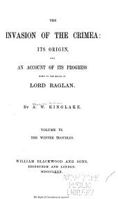 The Invasion of the Crimea: Its Origin, and an Account of Its Progress Down to the Death of Lord Raglan: Volume 6