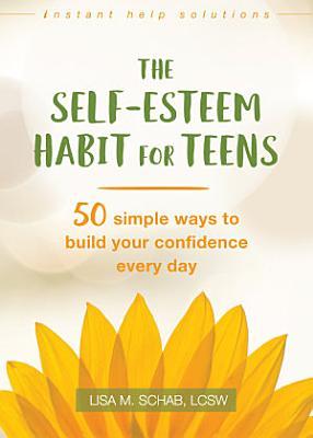 The Self Esteem Habit for Teens