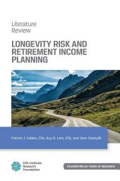 Longevity Risk and Retirement Income Planning