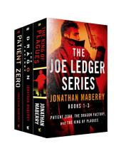 The Joe Ledger Series, Books 1-3: Patient Zero, The Dragon Factory, The King of Plagues