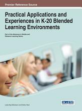 Practical Applications and Experiences in K 20 Blended Learning Environments PDF