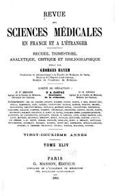 Revue des sciences médicales en France et à l'étranger: recueil trimestriel analytique, critique et bibliographique, Volume44
