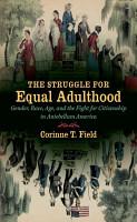 The Struggle for Equal Adulthood PDF