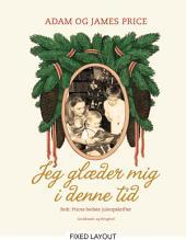 Jeg glæder mig i denne tid - Jul hos brdr. Price