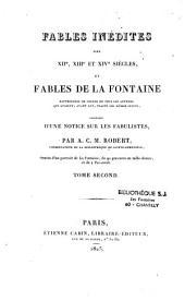 Fables inédites des XIIème, XIIIème et XIVème siècles, et fables de La Fontaine, rapprochées de celles de tous les auteurs qui avaient avant lui traité les mêmes sujets: Volume1
