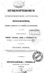 *Hymenoptera, ichneumonibus affinia: 1: Ichneumonidum braconoideorum et alysioideorum, tum evanialium monographias complectens