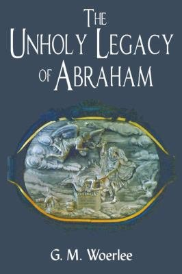 The Unholy Legacy of Abraham PDF