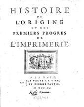 Histoire De L'Origine Et Des Prémiers Progrès De L'Imprimie: Bände 1-2