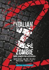 Italian Zombie 2: Nuove cronache dalla resistenza