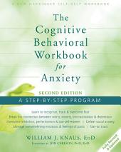 The Cognitive Behavioral Workbook for Anxiety: A Step-By-Step Program, Edition 2