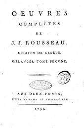 Oeuvres complètes de J. J. Rousseau, citoyen de Genève. Tome premier [-trente-troisième]: Mélanges. Tome second, Volume12