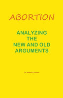 Abortion  Analyzing the New and Old Arguments PDF