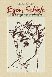 Egon Schiele: 90 Drawings and Watercolors
