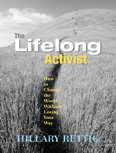 The Lifelong Activist: How to Change the World Without Losing Your Way