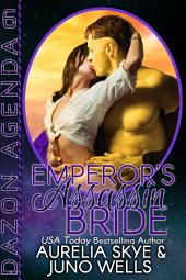 Emperor's Assassin Bride (Dazon Agenda #6) [Interracial SciFi Romance]