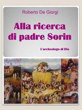 Alla ricerca di Padre Sorin