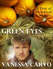 Green Eyes: A Pair of Historical Romances