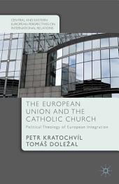 The European Union and the Catholic Church: Political Theology of European Integration