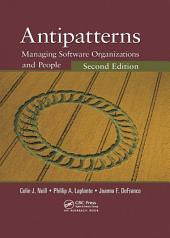 Antipatterns: Managing Software Organizations and People, Second Edition, Edition 2