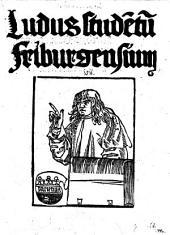 Ludus studētū Friburgensium. [Edited by V. Geyssfel.] G.L.