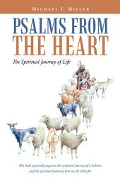 Psalms from the Heart: The Spiritual Journey of Life