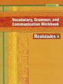 Realidades Vocabulary  Grammar and Communication Workbook 4