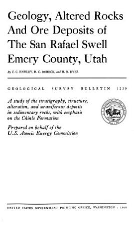 Geology  Altered Rocks and Ore Deposits of the San Rafael Swell  Emery County  Utah PDF