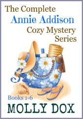 The Complete Annie Addison Cozy Mystery Series: Books 1-6