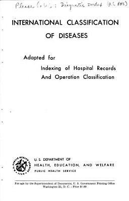 International Classification of Diseases  Adapted for Indexing of Hospital Records and Operation Classification PDF
