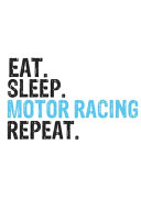 Eat Sleep Motor Racing Repeat Best Gift for Motor Racing Fans Notebook A Beautiful