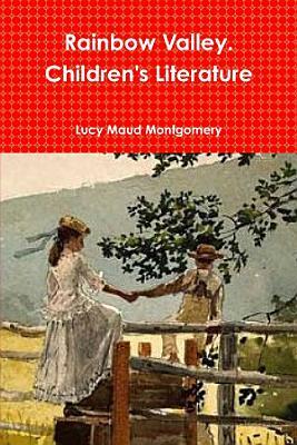 Rainbow Valley  Children s Literature